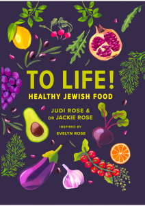 TO LIFE! – HEALTHY, DELICIOUS & EASY RECIPES FOR A LONG HAPPY LIFE